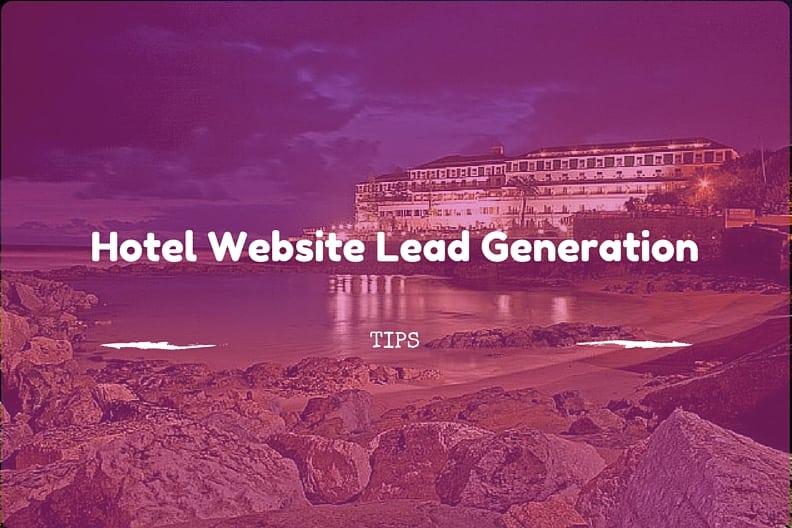 online lead generation for hotel websites