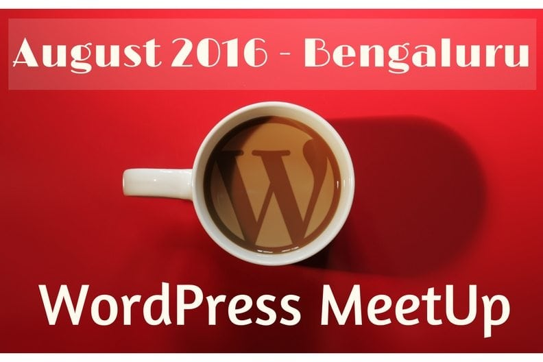 Bengaluru WordPress Meetup - August 2016