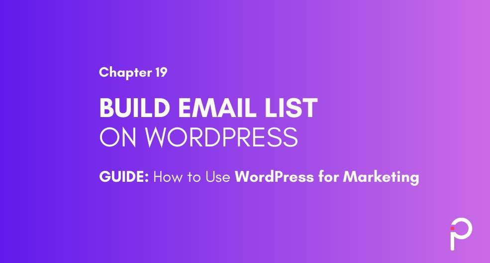 Build Email List with WordPress - WordPress Marketing Guide