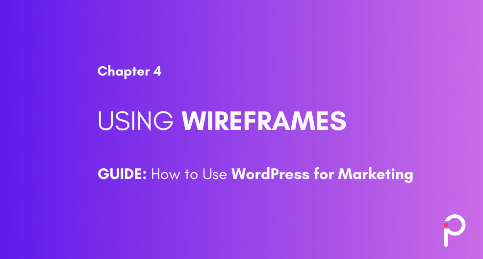 Using Wireframes for planning - WordPress for Marketing Guide