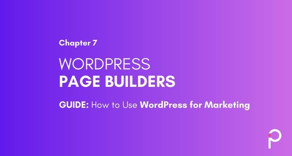 WordPress Page Builders - WordPress Marketing Guide
